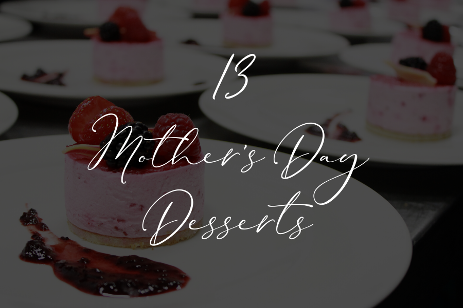 13 Mother's Day Desserts