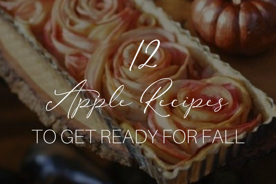 12 Apple Recipe to Get Ready for Fall