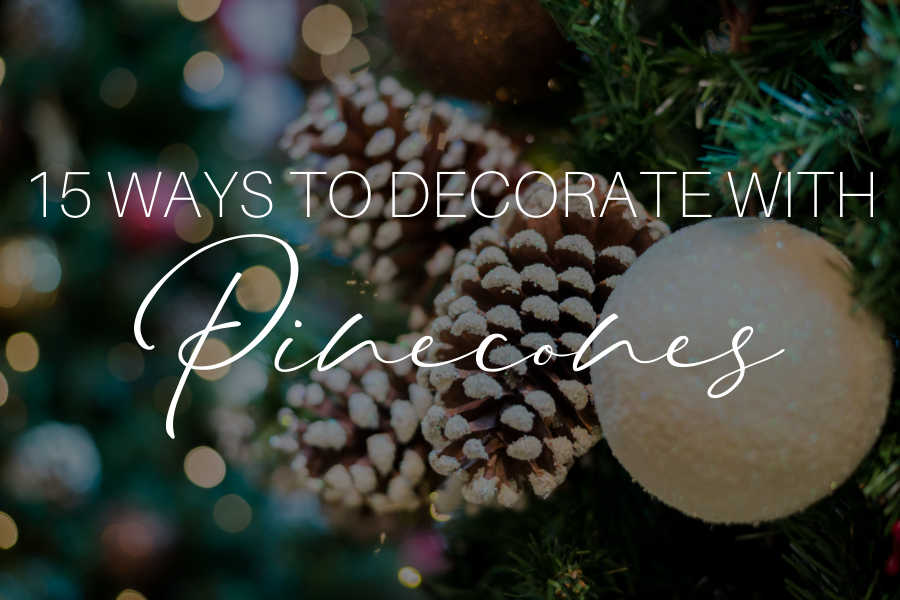 15 Ways To Decorate With Pinecones