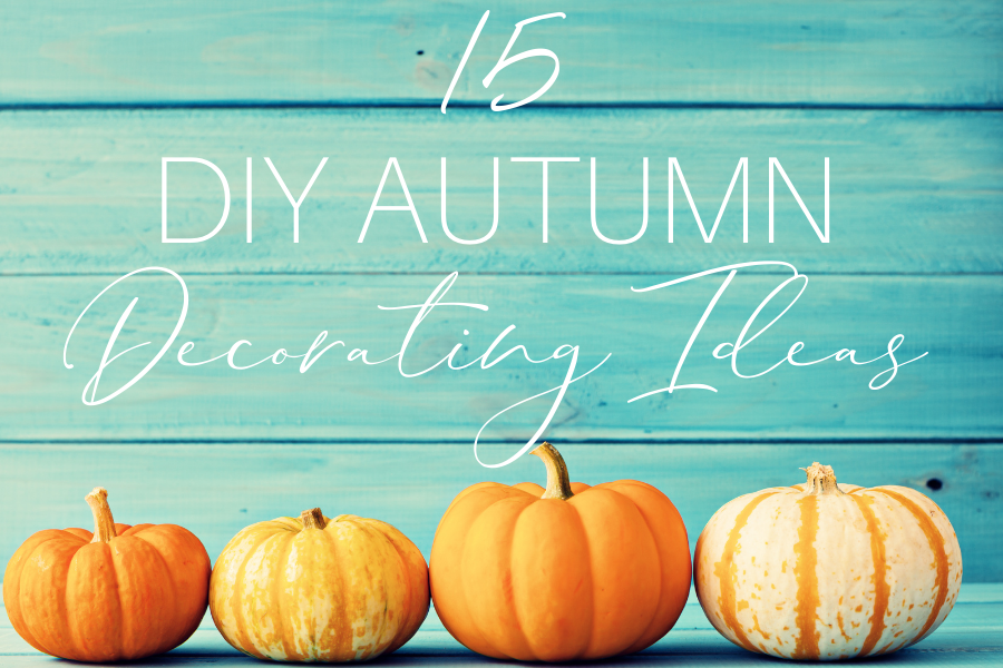 15 DIY Autumn Decorating Ideas