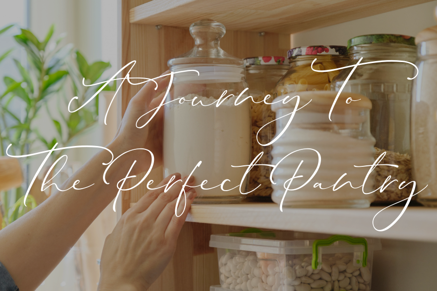 A Journey To The Perfect Pantry